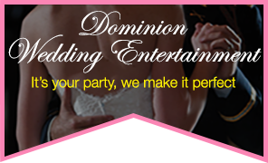 Dominion Wedding Entertainment - Music DJ, Emcee, Custom Uplighting & Monograms, and Photo Booth Services in Northern Virginia & Washington, District of Columbia